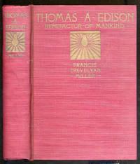 Thomas A. Edison: Benefactor of Mankind