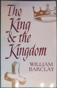 The King and the Kingdom by William Barclay  - Paperback  - 1969  - from Hanselled Books (SKU: 71778)