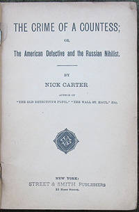 The Crime of A Countess; or, The American Detective and the Russian Nihilist.