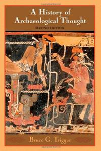 image of A History of Archaeological Thought: Second Edition