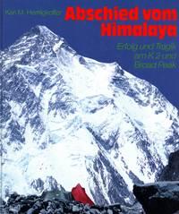 Abschied vom Himalaya: Erfolg und Tragik am K 2 und Broad Peak