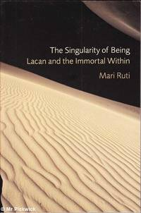 image of The Singularity of Being Lacan and the Immortal Within