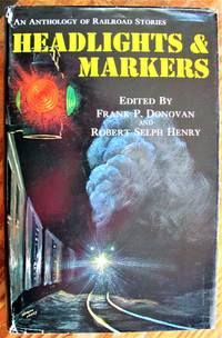 image of Headlights & Markers. an Anthology of Railroad Stories