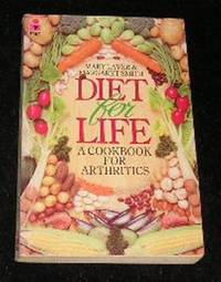 Diet for Life a Cookbook for Arthritics by Mary Laver & Margaret Smith  - Paperback  - 15th Impression  - 1981  - from Yare Books Limited (SKU: 009133)