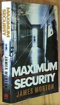image of Maximum Security: The Inside Story of Australia's Toughest Gaols