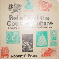 Belief and the Counter Culture: A Guide to Constructive Confrontation