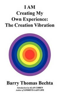 I AM Creating My Own Experience The Creation Vibration