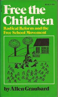 image of Free the Children: Radical Reform and the Free School Movement