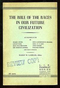 The Role of the Races in Our Future Civilization: Symposium