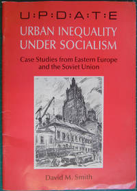Urban Inequality Under Socialism: Case Studies from Eastern Europe and the Soviet Union
