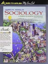 Sociology: A Down-to-Earth Approach, Books a la Carte Plus MySocLab (9th Edition)
