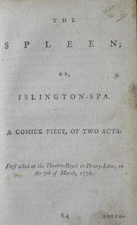 The Spleen; or, Islington-Spa. A Comick Piece , Of Two Acts