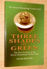Three shades of green: the first century of the Devon Dumplings Cricket Club