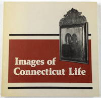 Images of Connecticut Life: A Self-Guided Tour to the Properties and Collections of the Antiquarian & Landmarks Society Inc. Of Connecticut