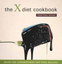 The X Diet Cookbook: Over 150 Scrumptious Fat-Free Recipes