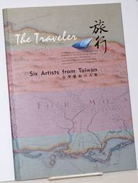 The Traveler; Six Artists from Taiwan. Exhibition venue, Taipei Gallery. Exhibition dates, March 15-April 19, 2002