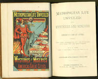 Metropolitan Life Unveiled; or the Mysteries and Miseries of America's Great Cities, embracing New York, Washington City, San Francisco, Salt Lake City and New Orleans