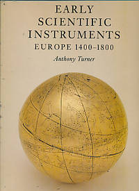 Early Scientific Instruments. Europe 1400 - 1800