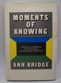 image of Moments of Knowing: Personal Experiences in the Realm of Extra-Sensory Perception