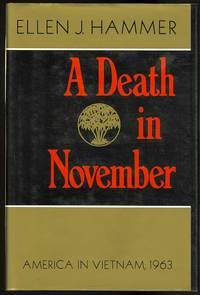 A DEATH IN NOVEMBER: AMERICA IN VIETNAM, 1963.