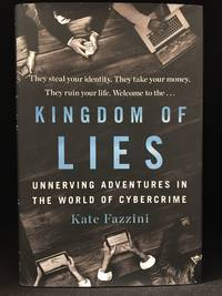 image of Kingdom of Lies; Unnerving Adventures in the World of Cybercrime