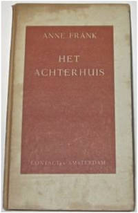 HET ACHTERHUIS. [The Diary Of Anne Frank.] [First Edition.]