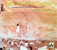The Painted Caves. An Introduction to the Prehistoric Art of Zimbabwe