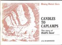Candles to Caplamps: The Story of Gloddfa Canol
