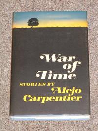 WAR OF TIME: STORIES BY ALEJO CARPENTIER