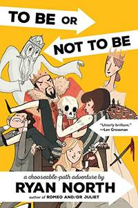 To Be or Not to Be: A Chooseable-Path Adventure by North, Ryan