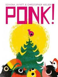 Ponk! by Christopher Nielsen - Hardcover - from The Saint Bookstore (SKU: A9781760129774)