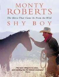 image of Shy Boy: The Horse That Came In From the Wild by Monty Roberts