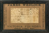 image of James Wedlock. Victoria Foundry, Hindley Street West. Every Description of Casting Executed Promptly, Efficiently, and at Reasonable Rates. Special Features in Ornamental Brackets, Frieze-Work, Balcony Panels, Palisading, &c