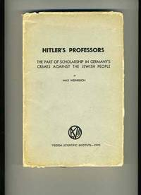 Hitler's Professors; the Part of Scholarship in Germany's Crimes Against the Jewish People