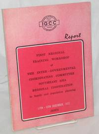image of Report of the first regional training workshop of the Inter-governmental Coordinating Committee, Southeast Asia Regional Cooperation in Family and Population Planning, Jakarta, 11-15 December, 1972