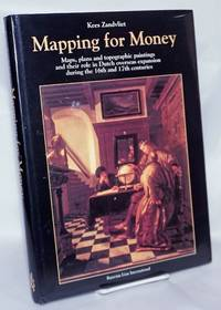 image of Mapping for Money: Maps, Plans and Topographic Paintings and their Role in Dutch Overseas Expansion During the 16th and 17th Centuries