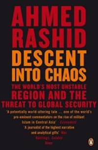 image of Descent Into Chaos: The World's Most Unstable Region and the Threat to Global Security