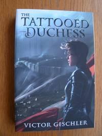 The Tattooed Duchess: Fire Beneath the Skin: Book Two