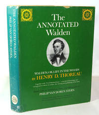 "The Annotated Walden. Walden; or, Life in the Woods.  Together with ""Civil Disobedience,"" a detailed chronology and various pieces about its author, the writing and publishing of the Book"