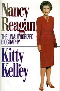 Nancy Reagan: The Unauthorized Biography by Kelley, Kitty - 1991-05-15
