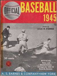 Official Baseball 1945: Official Major and Minor League Records in Batting, Fielding, Pitching for 1943-1944 and General Baseball Information