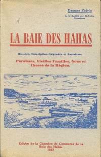 La Baie des Hahas.  Histoire, description, légendes et anecdotes.  Paroisses, Vieilles familles, gens et choses de la région