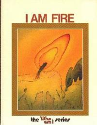 image of I Am Fire.  The Who Am I Series