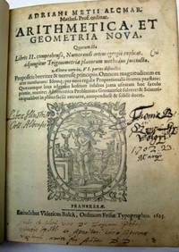 Arithmetica et Geometria Nova, …Libri II; Geometriae Practicae, Pars I. & II; Pars...