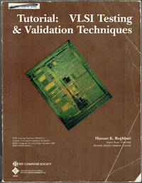 Tutorial: VLSI Testing & Validation Techniques by  Hassan K. & IEEE Computer Society Reghbati - Paperback - 1st - 1985 - from Sunset Books (SKU: 007420)