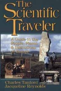 The Scientific Traveler : A Guide to the People, Places, and Institutions of Europe