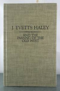 J. Evetts Haley and the Passing of the Old West