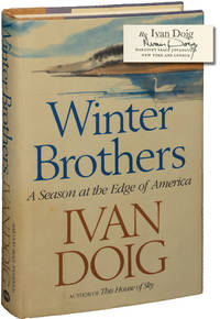 image of Winter Brothers: A Season at the Edge of America (First Edition, inscribed to fellow author Chris Offutt)