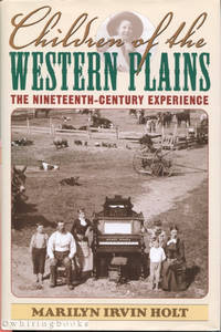 Children of the Western Plains: The Nineteenth Century Experience