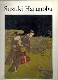Suzuki Harunobu. A selection of his color prints and illustrated books